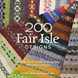 200 Fair Isle Designs: Knitting Charts, Combination Designs, and Colour Variations