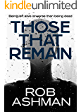 Those That Remain (The Mechanic Trilogy  Book 1)