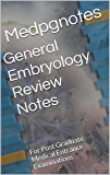General Embryology Review Notes: For Post Graduate Medical Entrance Examinations