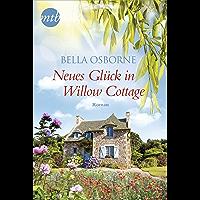 Neues Glück in Willow Cottage: Liebesroman