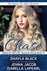 The Chase (Doms of Her Life: Heavenly Rising Book 2) Kindle Edition