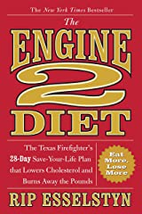 The Engine 2 Diet: The Texas Firefighter's 28-Day Save-Your-Life Plan that Lowers Cholesterol and Burns Away the Pounds Paperback