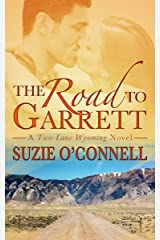The Road to Garrett (Two-Lane Wyoming Book 1) Kindle Edition