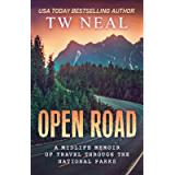 Open Road: A Midlife Memoir of Travel and the National Parks (Memoir Series Book 2)