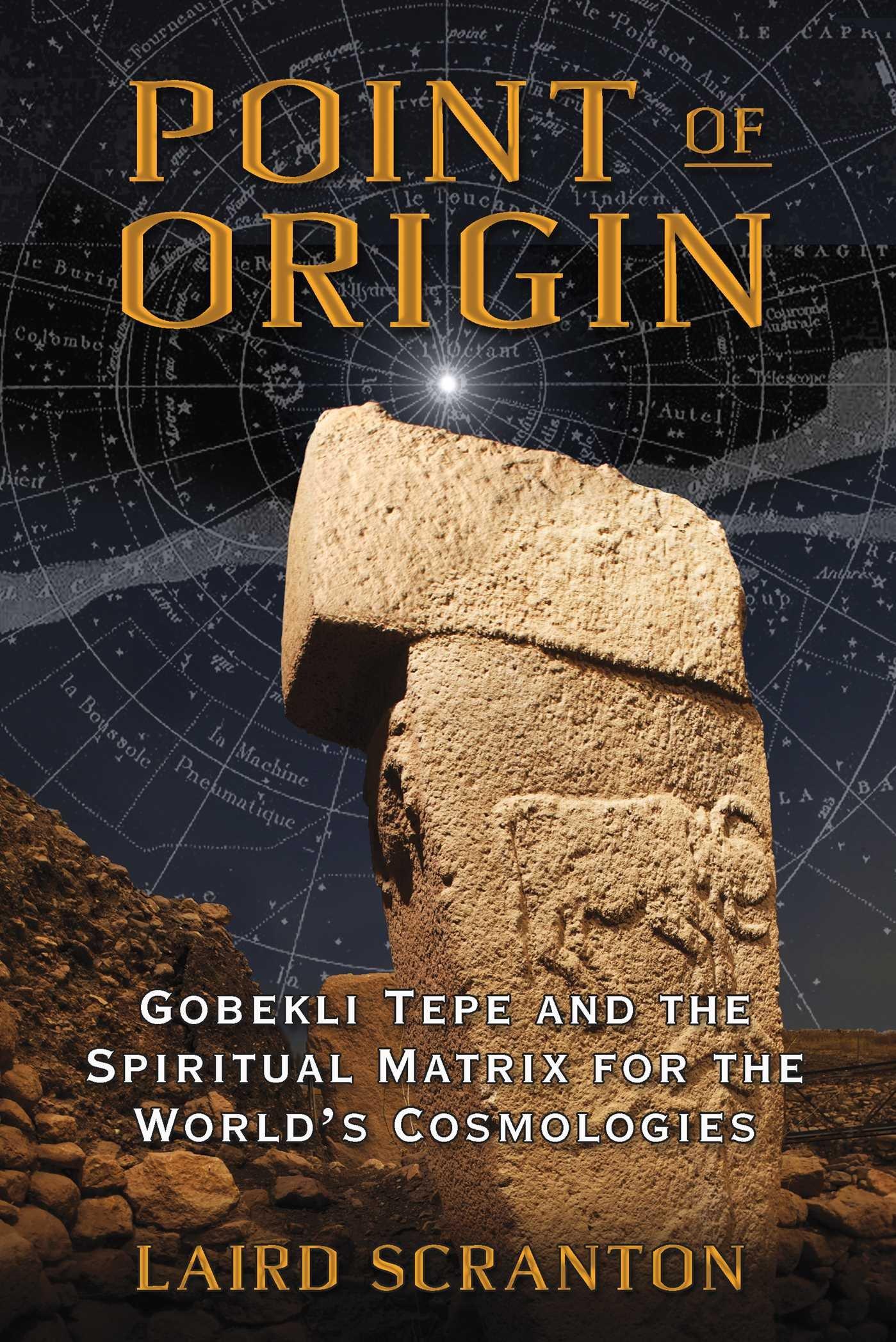 Point of origin gobekli tepe and the spiritual matrix for the point of origin gobekli tepe and the spiritual matrix for the worlds cosmologies laird scranton 9781620554449 amazon books biocorpaavc