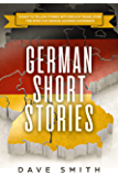 German Short Stories: 8 Easy to Follow Stories with English Translation For Effective German Learning Experience