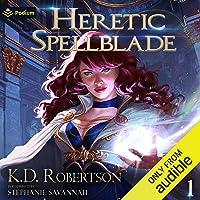 Heretic Spellblade: Heretic Spellblade, Book 1