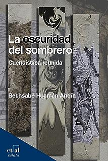 La oscuridad del sombrero: Cuentística reunida (relato) (Spanish Edition)