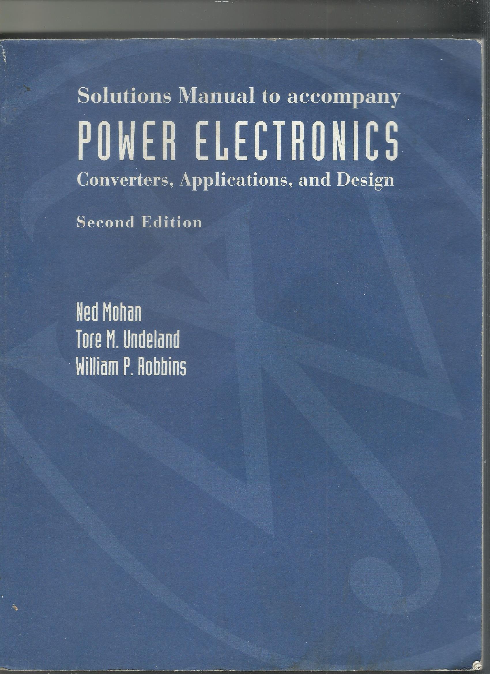 Power Electronics: Ned Mohan: 9780471308393: Amazon com: Books