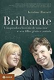 Brilhante: A inspiradora história de uma mãe e seu filho gênio e autista