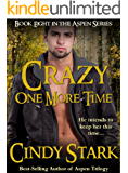 Crazy One More Time (Aspen Series Book 8)