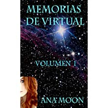 Memorias de Virtual- Volumen 1 (Spanish Edition) Jul 28, 2017