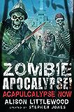 Zombie Apocalypse! Acapulcalypse Now (Zombie Apocalypse! Spinoff Book 3)