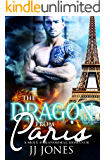The Dragon From Paris: A Sexy Dragon Romance