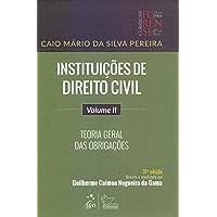 Instituições de Direito Civil - Vol. II - Teoria Geral das Obrigações: Volume 2