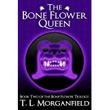 The Bone Flower Queen (The Bone Flower Trilogy Book 2)
