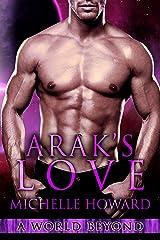 Arak's Love: A World Beyond Book 2 Kindle Edition