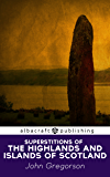 Superstitions of the Highlands and Islands of Scotland