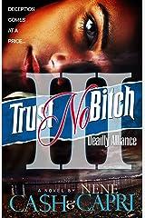 Trust No Bitch 3: Deadly Alliance Kindle Edition