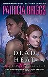 Dead Heat (Alpha and Omega, Band 4)