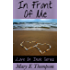 In Front Of Me (Love On Deck Book 1)