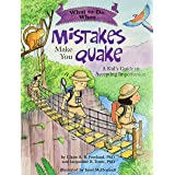 What to Do When Mistakes Make You Quake: A Kid's Guide to Accepting Imperfection