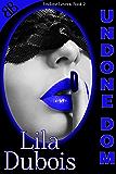 Undone Dom (Undone Lovers Book 2)