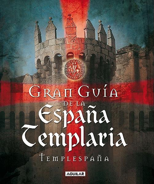 Gran Guía de la España Templaria eBook: Templespaña: Amazon.es: Tienda Kindle