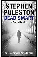 Dead Smart: A prequel novella (Inspector John Marco Mysteries) Kindle Edition
