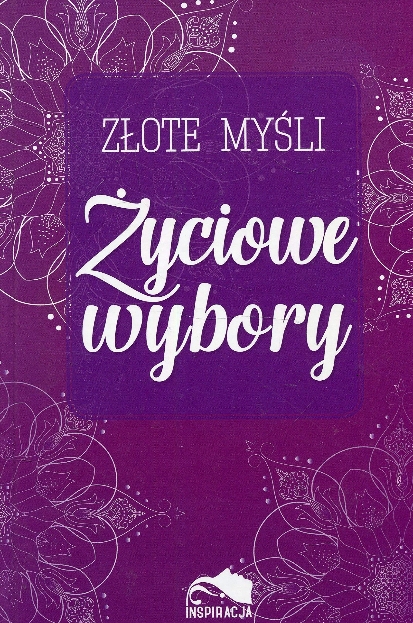 Zlote Mysli Zyciowe Wybory Polish Edition 9788366263215