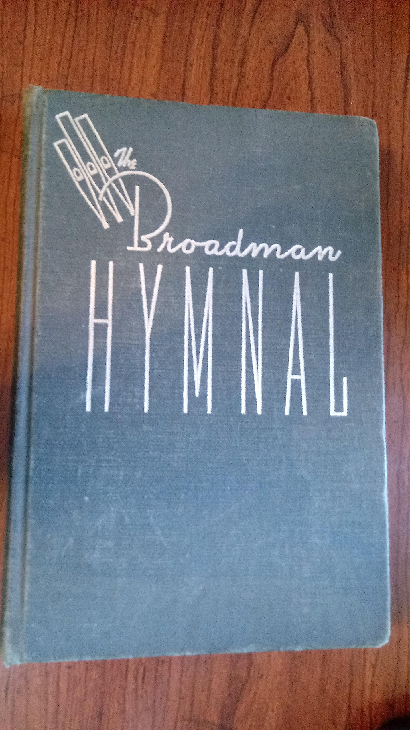 THE BROADMAN HYMNAL - Great Standard Hymns and Choice Gospel Songs