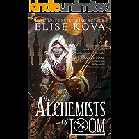 The Alchemists of Loom (Loom Saga Book 1)
