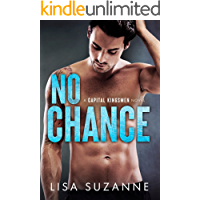 No Chance: A Secret Baby Enemies to Lovers Romance