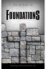 Foundations: Building a Solid Christian Life Kindle Edition