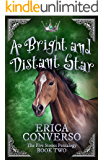 A Bright and Distant Star: The Five Stones Pentalogy - Book Two