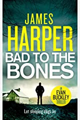Bad To The Bones: An Evan Buckley Crime Thriller (Evan Buckley Thrillers Book 1) Kindle Edition
