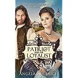 The Patriot and Loyalist (Hearts at War Book 2)