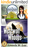 The Werewolf Whoops (A Charlie Rhodes Cozy Mystery Book 3)