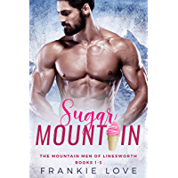 Sugar Mountain: Books 1-3 (The Mountain Men of Linesworth Book 4) (English Edition)