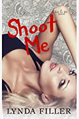 Shoot Me: A Lie To Me Novel Kindle Edition