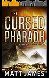 The Cursed Pharaoh: A Hank Boyd Origin Story (The Hank Boyd Origins Book 1)