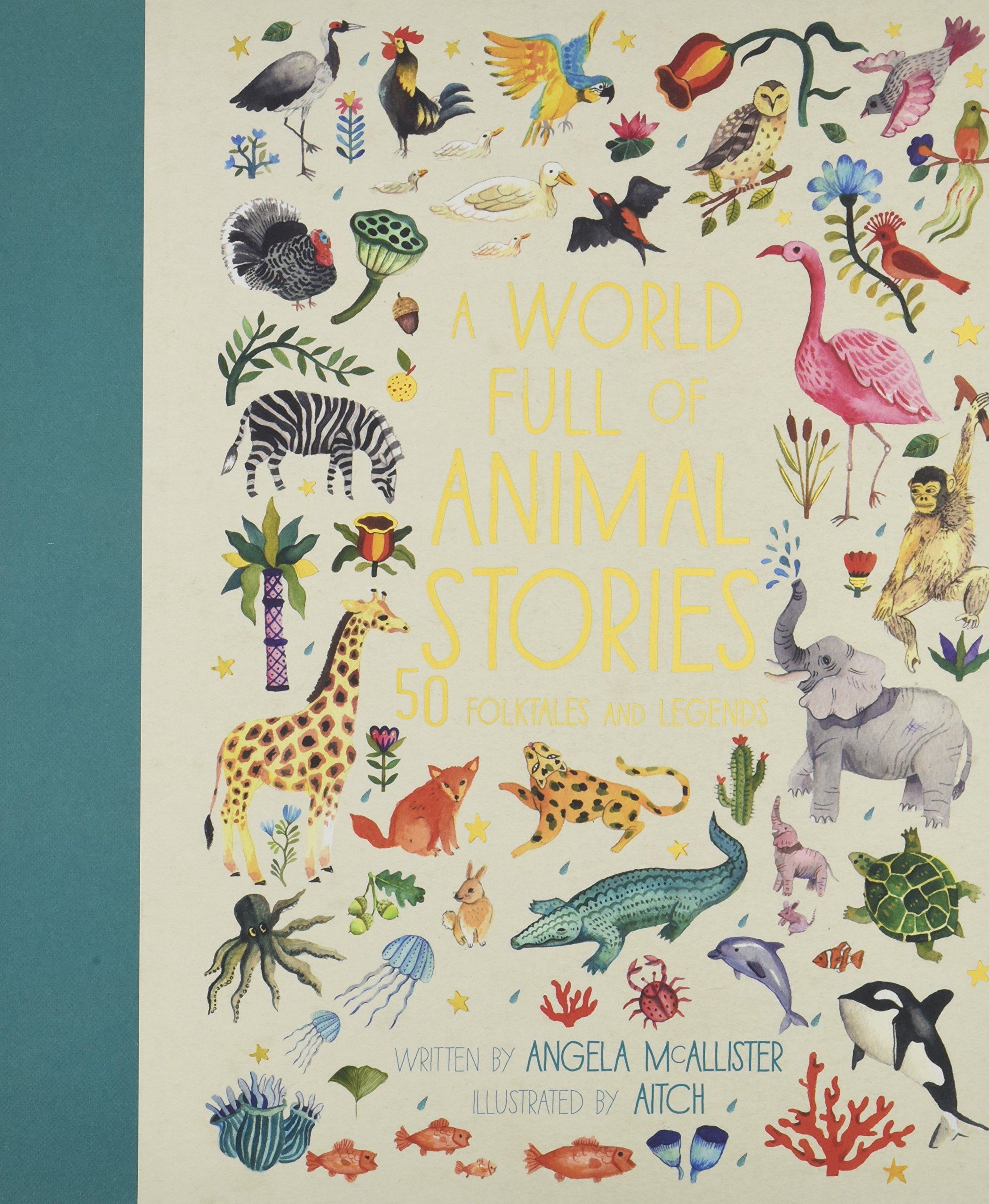 A World Full of Animal Stories US: 50 favourite animal folk tales, myths and legends
