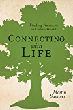 Connecting With Life: Finding Nature in an Urban World