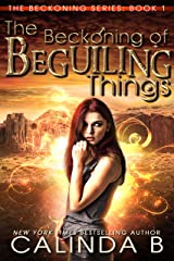 The Beckoning of Beguiling Things (The Beckoning Series Book 1) Kindle Edition