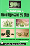 The Pocket Guide to Green Depression Era Glass (Schiffer Book for Collectors)