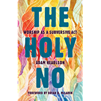 The Holy No: Worship as a Subversive Act (English Edition)