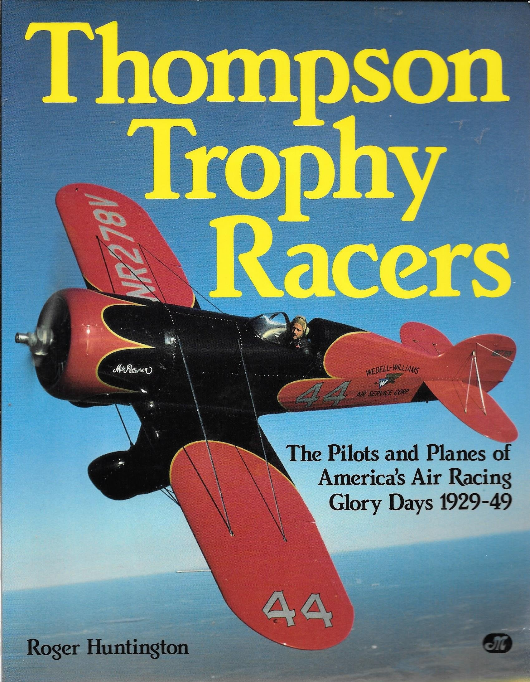 11 thoughts on the golden age of the national air races - Amazon Com Thompson Trophy Racers The Pilots And Planes Of America S Air Racing Glory Days 1929 49 9780879383657 Roger Huntington Books