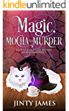 Magic, Mocha and Murder: A Coffee Witch Cozy Mystery (Maddie Goodwell Book 3)