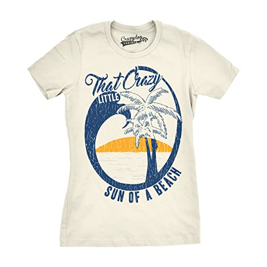 20ee76d80ba Womens That Crazy Little Sun Funny Summer T Shirts Hilarious Beach Vintage T  Shirt (White