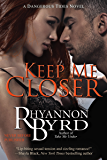 Keep Me Closer (A Dangerous Tides Novel Book 2)